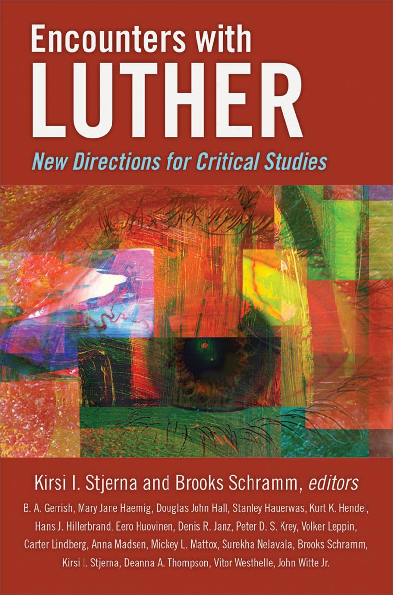 NCOUNTERS WITH LUTHER:  NEW DIRECTIONS FOR CRITICAL STUDIES