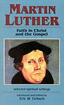 MARTIN LUTHER: FAITH IN CHRIST AND THE GOSPELS
